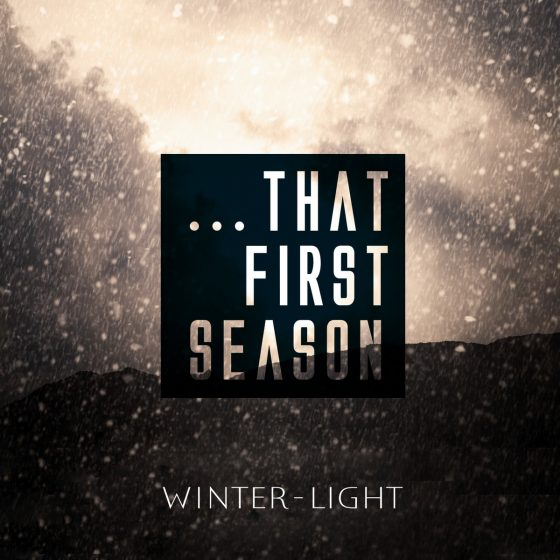 Winter Light - ...that first season