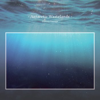 Anarctic Wastelands - Frozen Voyage