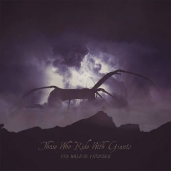 Those Who Ride With Giants - A Walk of Thunder