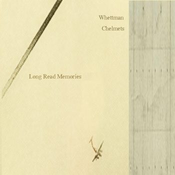 Whettman Chelmets - Long Read Memories