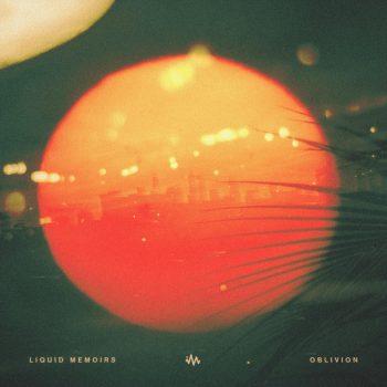 Liquid Memoirs - Oblivion
