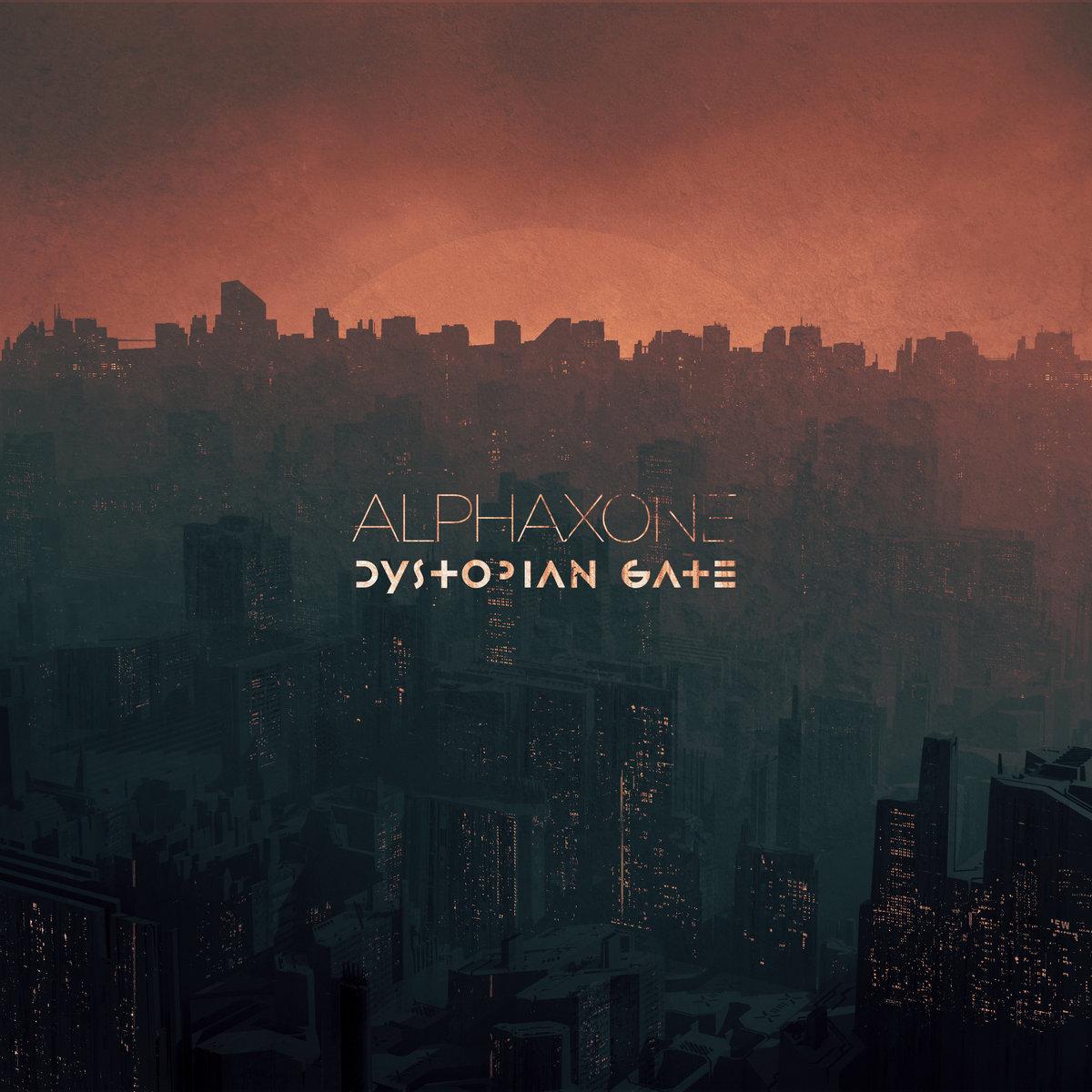 Alphaxone - Dystopian Gate