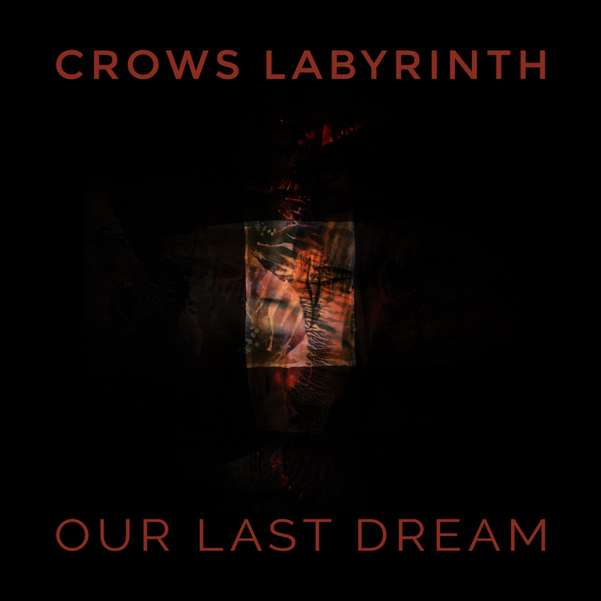 Crows Labyrinth - Our Last Dream